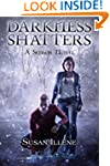 Darkness Shatters: Book 5 (Sensor Ser...