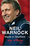 Neil Warnock Made in Sheffield: Neil Warnock - My Story