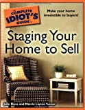 The Complete Idiots Guide to Staging your Home to Sell