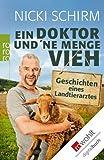 Ein Doktor und ne Menge Vieh: Geschichten eines Landtierarztes