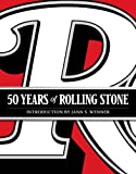 img - for 50 Years of Rolling Stone: The Music, Politics and People that Changed Our Culture book / textbook / text book