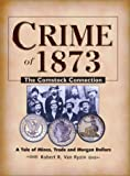 img - for By Robert R. Van Ryzin Crime of 1873: The Comstock Connection (1st First Edition) [Hardcover] book / textbook / text book