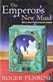 The Emperors New Mind: Concerning Computers, Minds, and the Laws of Physics (Popular Science)