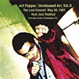Art Pepper: Unreleased Art Vol. 2 the Last Concert