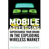 Mobile Advertising: Supercharge Your Brand in the Exploding Wireless Market ~ Chetan Sharma
