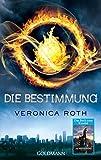 Die Bestimmung (Roth, Veronica: Die Bestimmung (Trilogie))