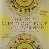 img - for The Only Astrology Book You'll Ever Need PAP/COM Edition by Woolfolk, Joanna Martine published by Taylor Trade Publishing (2008) Paperback book / textbook / text book