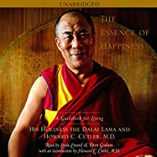 The Essence of Happiness: A Guidebook for Living Audiobook by  His Holiness the Dalai Lama, Howard C. Cutler Narrated by Linda Emond, Dion Graham, Howard C. Cutler