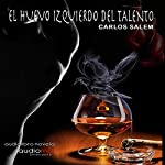 El huevo izquierdo del talento [The Egg to the Left of the Talent] | Carlos Salem