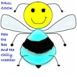 Pete the Bee and the Chilly Weather: Pete the Bee Stories, Book 14 | Paul Cook