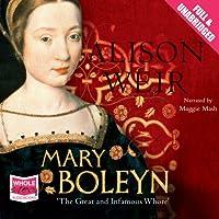 Mary Boleyn (       UNABRIDGED) by Alison Weir Narrated by Maggie Mash