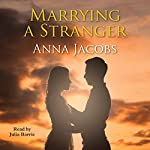 Marrying a Stranger | Anna Jacobs