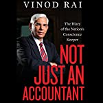 Not Just an Accountant: The Diary of the Nation's Conscience Keeper | Vinod Rai
