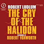 The Cry of the Halidon | Robert Ludlum