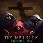 The Dead S.I.T.E | Gregory P. Wolk