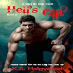 Hell's Gift: Save My Soul, Book 2 (       UNABRIDGED) by K. S. Haigwood Narrated by Troy Duran