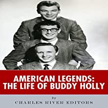 American Legends: The Life of Buddy Holly (       UNABRIDGED) by Charles River Editors Narrated by Bobby Brill