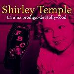 Shirley Temple [Spanish Edition]: La Niña Prodigio de Hollywood [The Girl Prodigy of Hollywood] |  Online Studio Productions