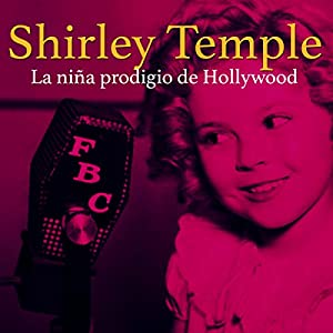 Shirley Temple [Spanish Edition] Audiobook