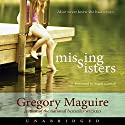 Missing Sisters Audiobook by Gregory Maguire Narrated by Angela Goethals