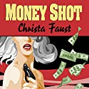 Money Shot Audiobook by Christa Faust Narrated by Susie Bright