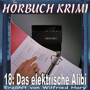 Das elektrische Alibi (Hörbuch Krimi 18) Hörbuch