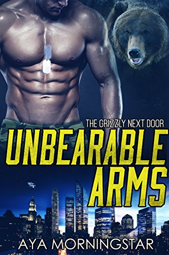 Unbearable Arms: A Navy SEAL BBW Bear Shifter Romance (The Grizzly Next Door Book 1)