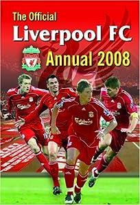 The Official Liverpool Fc Annual 2008 by Grange Communications Ltd(Edinburgh)