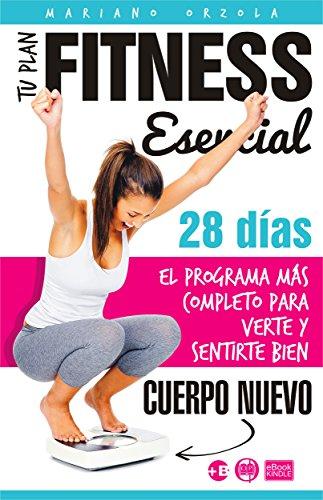TU PLAN FITNESS ESENCIAL: El programa más completo para verte y sentirte bien (Colección Más Bienestar)