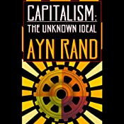 Capitalism: The Unknown Ideal | [Ayn Rand]