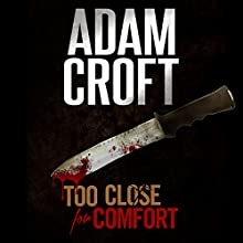 Too Close for Comfort: Knight & Culverhouse, Book 1 Audiobook by Adam Croft Narrated by Nigel Patterson