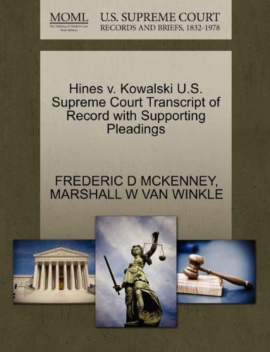Hines v. Kowalski U.S. Supreme Court Transcript of Record with Supporting Pleadings