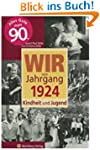 Wir vom Jahrgang 1924 - Kindheit und...