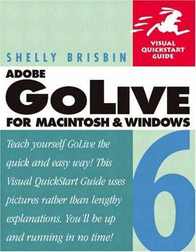 Adobe(R) GoLive(R) 6 for Macintosh and Windows: Visual QuickStart Guide