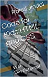 Code for Kids:HTML and CSS: Web Development (English Edition)