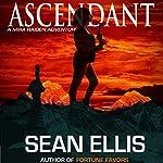 Ascendant: A Mira Raiden Adventure, Dark Trinity | Sean Ellis