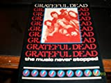 Grateful Dead: The Music Never Stopped