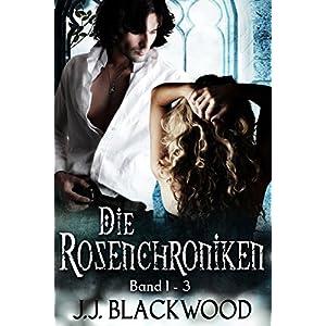 Die Rosenchroniken 1-3 Sammelband - Eine schottische Vampirsaga: (Paranormal Romance / Mä