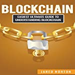 Blockchain: Easiest Ultimate Guide to Understand Blockchain   Jared Norton