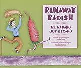 Runaway Radish/El Rabano Que Escapo