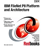 IBM Filenet P8 Platform and Architecture