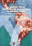img - for La disputa por la construcci n democr tica en Am rica Latina (Sociologia) (Spanish Edition) book / textbook / text book