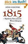 1815: Napoleons Sturz und der Wiener...