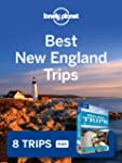 Lonely Planet Best New England Trips:...