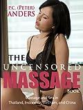 The Uncensored Massage: Thailand, Indonesia, Vietnam, and China