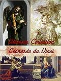 ULTIMATE Leonardo da Vinci Artwork Collection! 200+ Paintings, Drawings, Inventions, Portraits, Virtual Fine Art Museum (Great Visual Arts Content Book 3)
