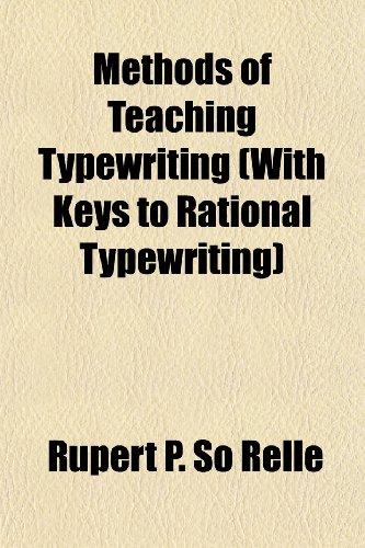 Methods of Teaching Typewriting (With Keys to Rational Typewriting)