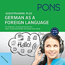 Audiotraining Plus - German as a foreign language: For beginners and advanced learners - listen, understand better and speak more easily (       UNABRIDGED) by Anke Levin-Steinmann, Christine Breslauer Narrated by Petra Glunz-Grosch, Bert Cöll, Robert Atzlinger, Joachim Bräutigam, Cornelius Dane