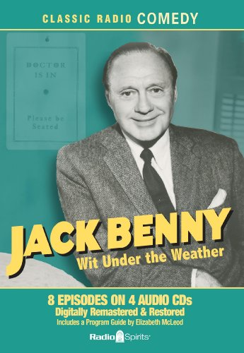 Jack Benny: Wit Under the Weather (Old Time Radio) (Classic Radio Comedy) (Classic Radio Comedy compare prices)