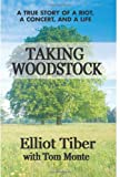 img - for Taking Woodstock: A True Story of a Riot, a Concert, and a Life book / textbook / text book
